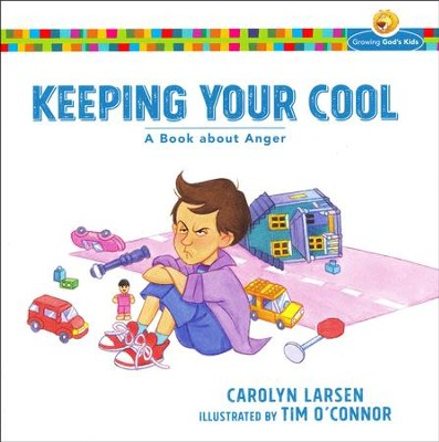 Keeping Your Cool: A Book about Anger  -     By: Carolyn Larsen