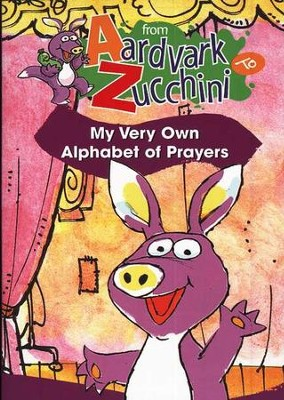 From Aardvark to Zucchini: My Very Own Alphabet of  Prayers  -