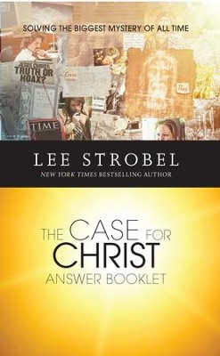 The Case for Christ Answer Booklet, Custom Edition    -     By: Lee Strobel