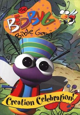 The Bedbug Bible Gang ®: Creation Celebration! DVD   -