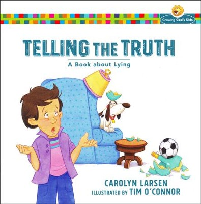 Telling the Truth: A Book about Lying  -     By: Carolyn Larsen
