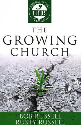 The Growing Church: Titus   -     By: Bob Russell, Rusty Russell