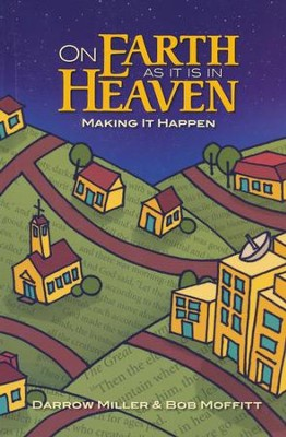 On Earth As It Is In Heaven, Participant's Workbook   -     By: Darrow Miller, Bob Moffitt