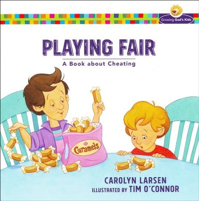 Playing Fair: A Book about Cheating  -     By: Carolyn Larsen