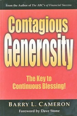 Contagious Generosity: The Key to Continuous Blessing!  -     By: Barry L. Cameron