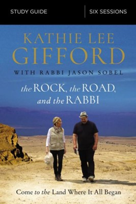 The Rock, the Road, and the Rabbi Study Guide  -     By: Kathie Lee Gifford