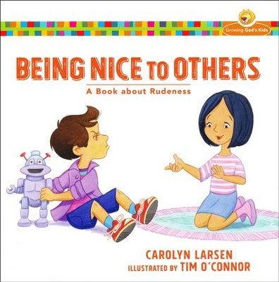 Being Nice to Others: A Book about Rudeness  -     By: Carolyn Larsen