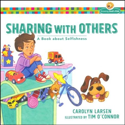 Sharing with Others: A Book about Selfishness  -     By: Carolyn Larsen