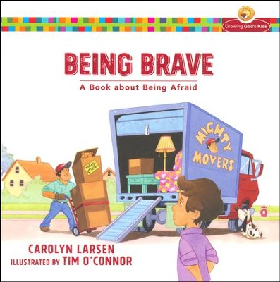 Being Brave: A Book about Being Afraid  -     By: Carolyn Larsen