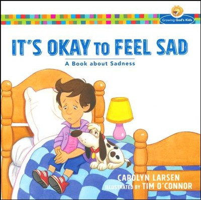 It's Okay to Feel Sad: A Book about Sadness  -     By: Carolyn Larsen