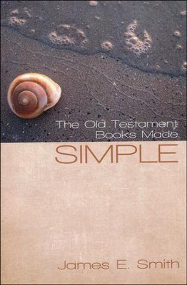 The Old Testament Books Made Simple  -     By: James E. Smith