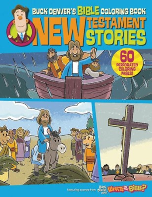 Buck Denver's Bible Coloring Book: New Testament Stories  -