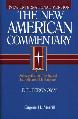 Deuteronomy: New American Commentary [NAC]   -     By: Eugene H. Merrill