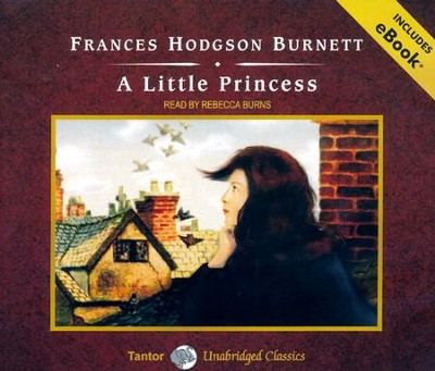 A Little Princess, Unabridged Audiobook on CD with eBook  -     By: Frances Hodgson Burnett