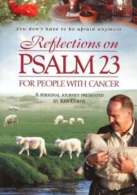 Reflections on Psalm 23 for People with Cancer, DVD   -     By: Ken Curtis