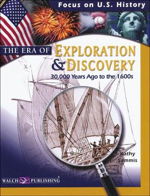 The Era of Exploration & Discovery (to 1600's)   -     By: Kathy Sammis