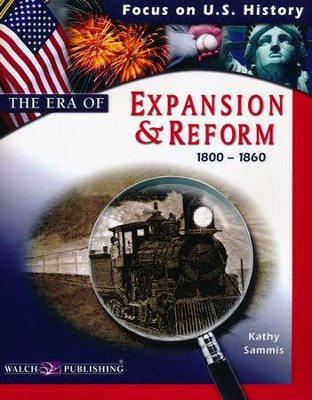 The Era of Expansion & Reform (1800-1860)   -     By: Kathy Sammis