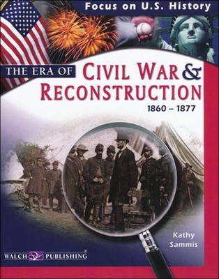 The Era of the Civil War & Reconstruction (1860-1877)   -     By: Kathy Sammis