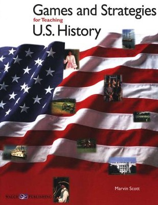 Games and Strategies for Teaching U.S. History   -     By: Marvin Scott