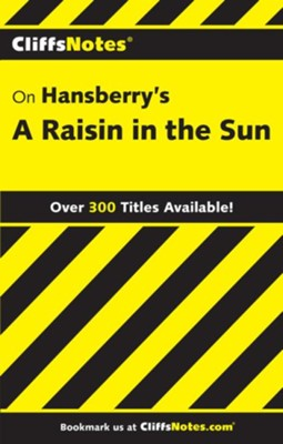 CliffsNotes on Hansberry's Raisin in the Sun  -     By: Rosetta James