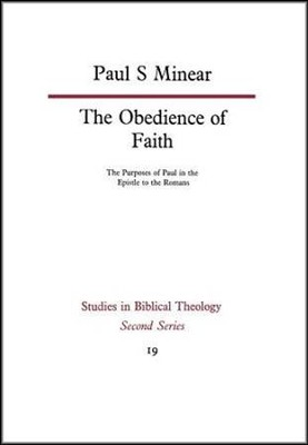 The Obedience of Faith: The Purposes of Paul in the Epistle to the Romans  -     By: Paul S. Minear