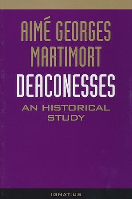 Deaconesses: An Historical Study   -     By: Aime Martimort