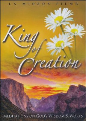King of Creation: Meditations on God's Wisdom & Works, DVD   -