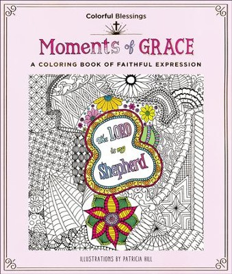 Colorful Blessings: Moments of Grace: A Coloring Book of Faithful Expression  -     By: Patricia Hill
