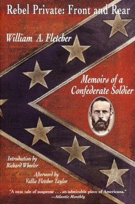 Rebel Private, Front and Rear: Memoirs of a Confederate Soldier /  -     By: William Fletcher, Richard Wheeler, Vallie Fletcher Taylor