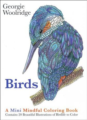 Birds: A Mini Mindful Coloring Book  -     By: Georgie Woolridge