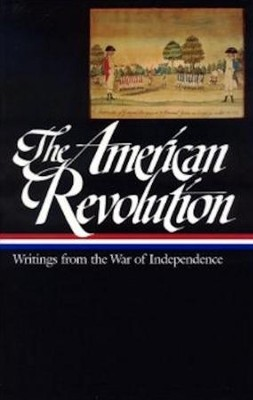 The American Revolution: Writings From The War Of Independence  -     By: John Rhodehamel