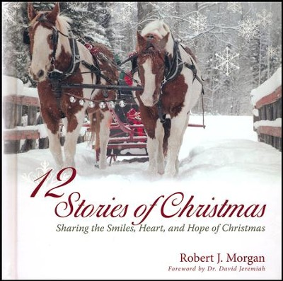 12 Stories Of Christmas  -     By: Robert J. Morgan