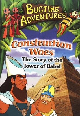 Construction Woes (Tower of Babel), Bugtime Adventures DVD  -