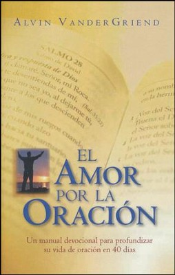 El Amor por la Oración  (Love to Pray)  -     By: Alvin Vander Greind