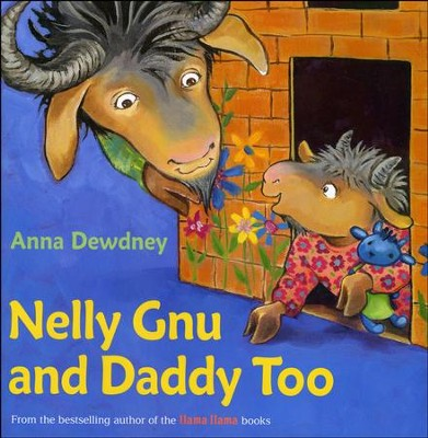 Nelly Gnu and Daddy Too  -     By: Anna Dewdney