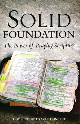 Solid Foundation: The Power of Praying Scripture  -     By: Prayer Connect