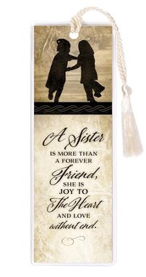 A Sister Is More Than A Forever Friend Bookmark  -