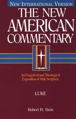 Luke: New American Commentary [NAC]   -     By: Robert H. Stein