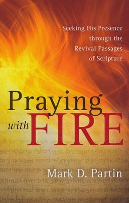 Praying With Fire  -     By: Mark D. Partin