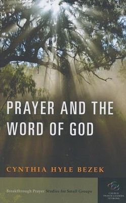 Prayer and the Word of God  -     By: Cynthia Hyle Bezek