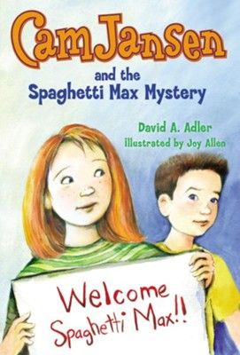 #33: Cam Jansen and the Spaghetti Max Mystery  -     By: David A. Adler     Illustrated By: Joy Allen