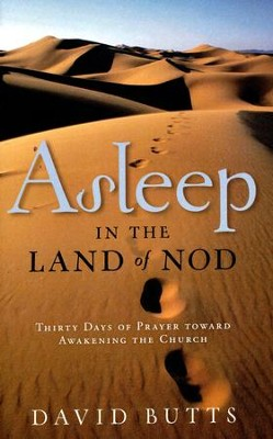 Asleep in the Land of Nod: 30 Days of Prayer Toward Awakening the Church  -     By: David Butts