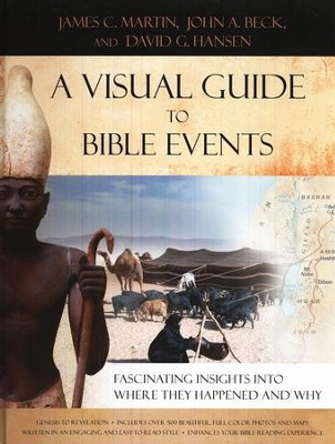 A Visual Guide to Bible Events: Fascinating Insights into Where They Happened and Why  -     By: James C. Martin, John A. Beck, David G. Hansen