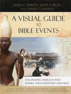 A Visual Guide to Bible Events: Fascinating Insights into Where They Happened and Why - Slightly Imperfect  -     By: James C. Martin, John A. Beck, David G. Hansen