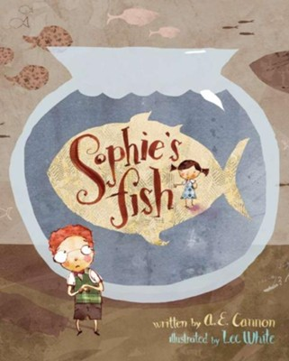 Sophie's Fish  -     By: A.E. Cannon