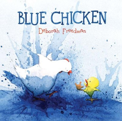 Blue Chicken  -     By: Deborah Freedman