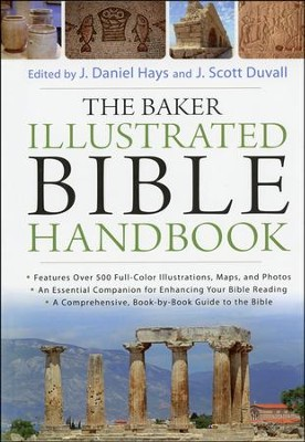 The Baker Illustrated Bible Handbook  -     By: J. Daniel Hays, J. Scott Duvall