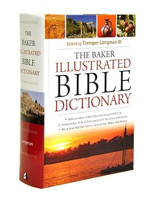 The Baker Illustrated Bible Dictionary  -     By: Tremper Longman