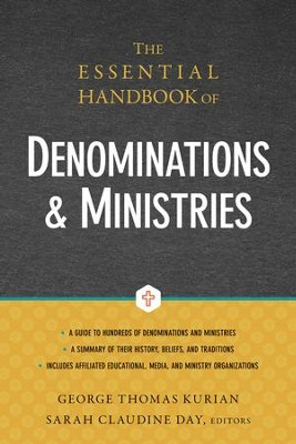 The Essential Handbook of Denominations & Ministries   -     By: George Thomas Kurian, Sarah Claudine Day