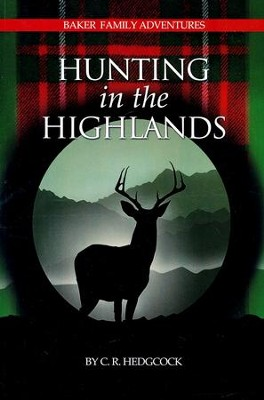 Hunting in the Highlands #7  -     By: C.R. Hedgcock